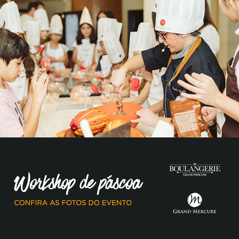 Workshop de Páscoa no Grand Mercure