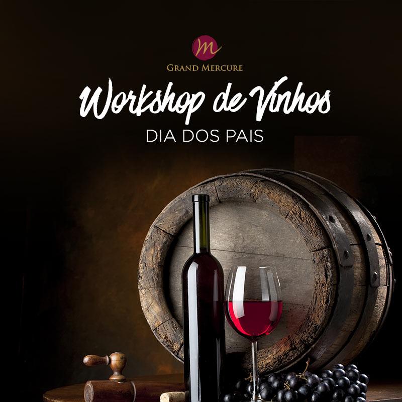 Workshop de Vinhos Especial Dia dos Pais